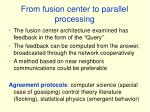 from fusion center to parallel processing