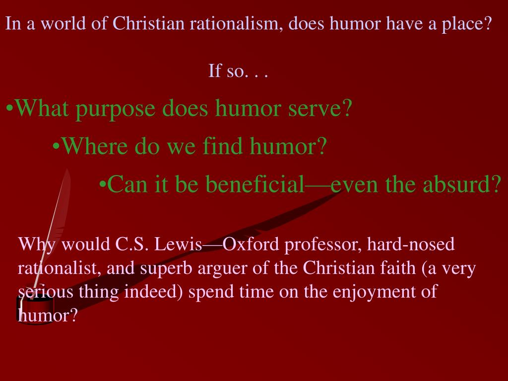 In a world of Christian rationalism, does humor have a place?