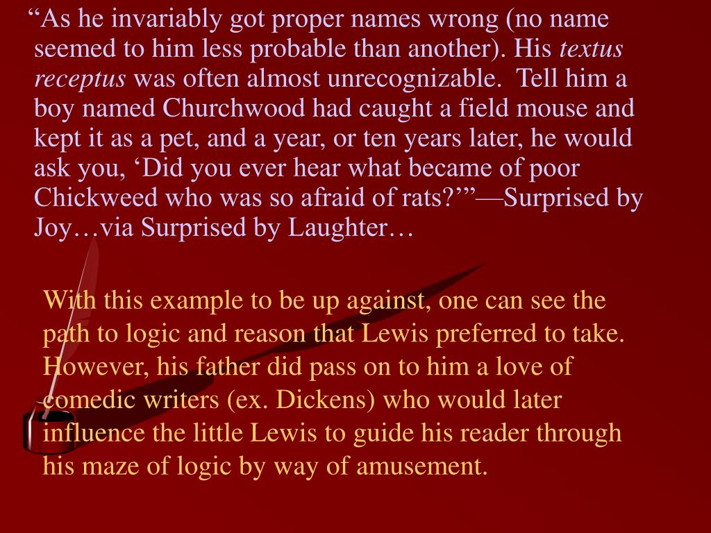 """""""As he invariably got proper names wrong (no name seemed to him less probable than another). His"""