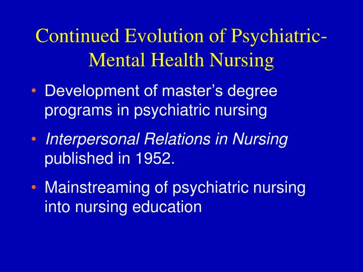 Continued Evolution of Psychiatric-Mental Health Nursing