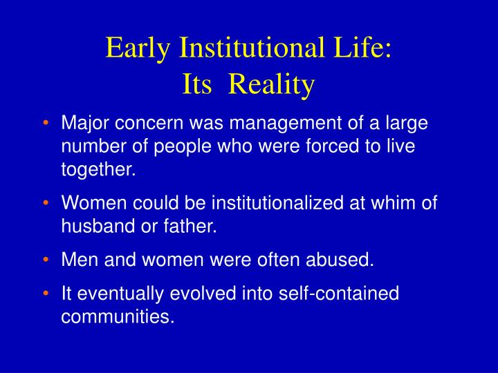 Early Institutional Life: