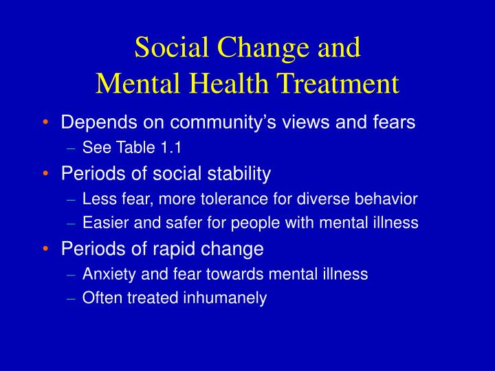 Social change and mental health treatment