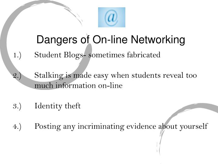 Dangers of On-line Networking