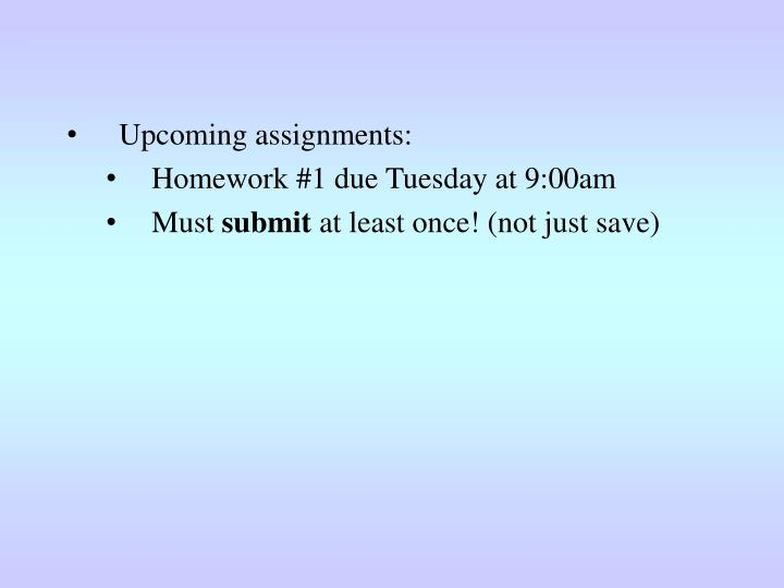 Upcoming assignments: