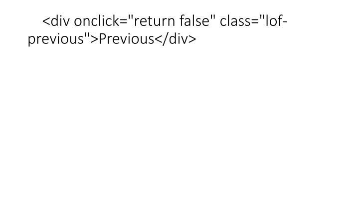 """<div onclick=""""return false"""" class=""""lof-previous"""">Previous</div>"""