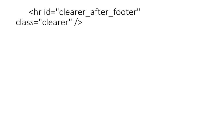"<hr id=""clearer_after_footer"" class=""clearer"" />"