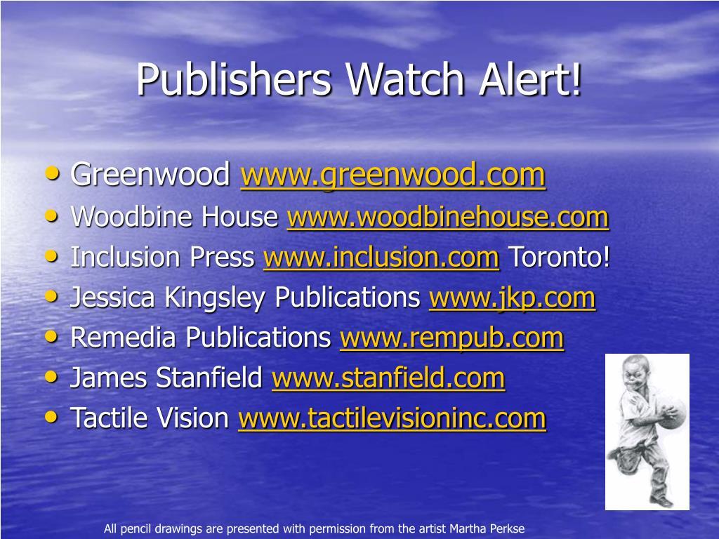 Publishers Watch Alert!