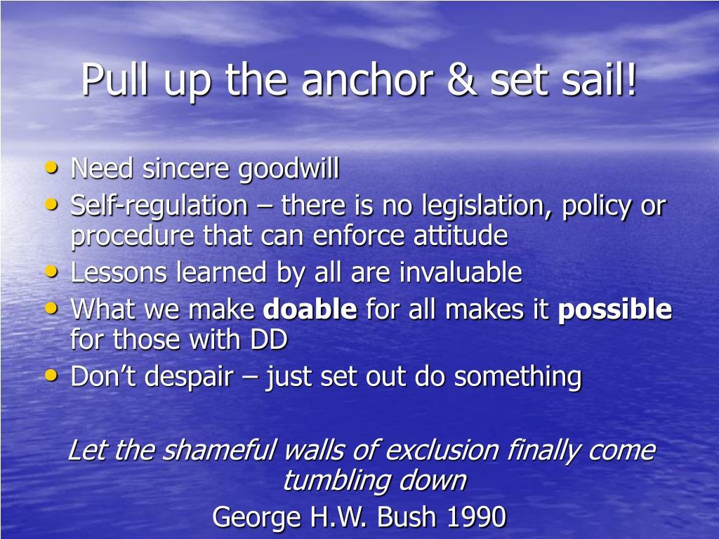 Pull up the anchor & set sail!