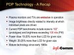 pdp technology a recap