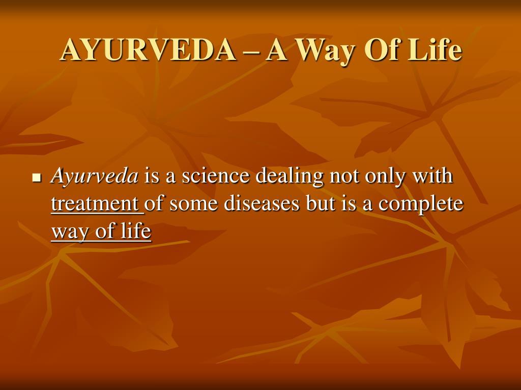 AYURVEDA – A Way Of Life