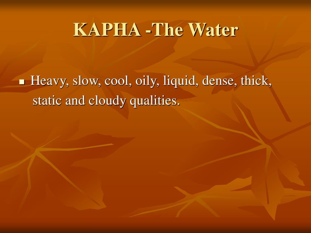 KAPHA -The Water