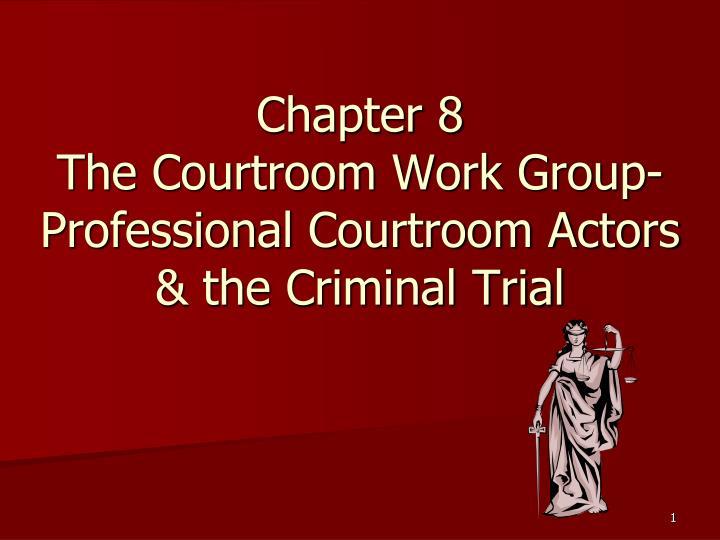 the courtroom workgroup courtroom workgroup paper jesse wilkie cjs/201 a courtroom workgroup in the us criminal justice system is an informal arrangement between a criminal prosecutor,.