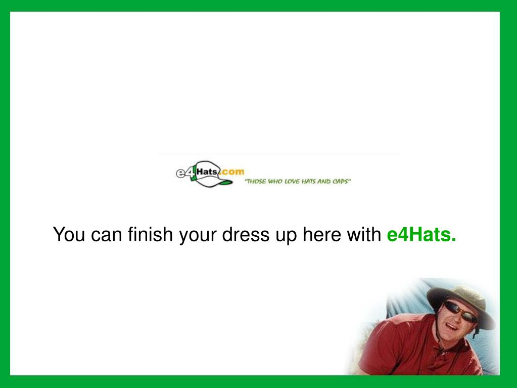 You can finish your dress up here with