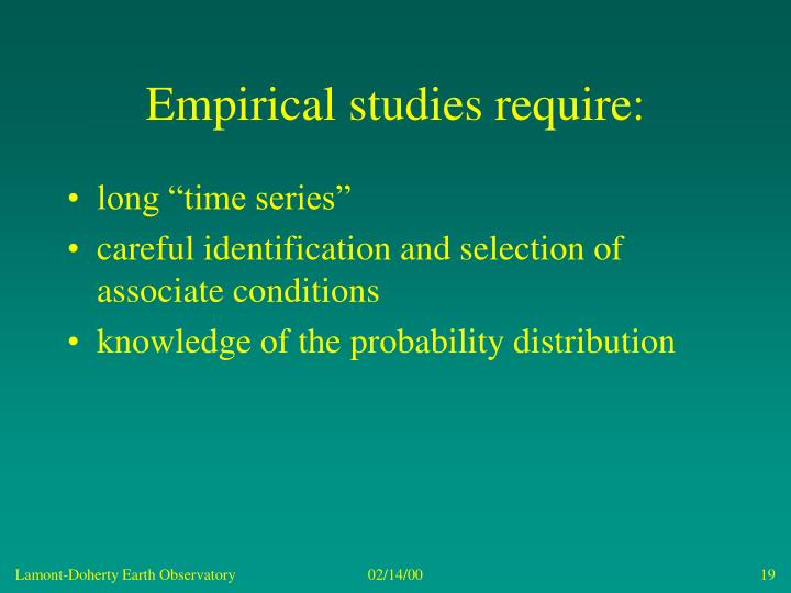 Empirical studies require: