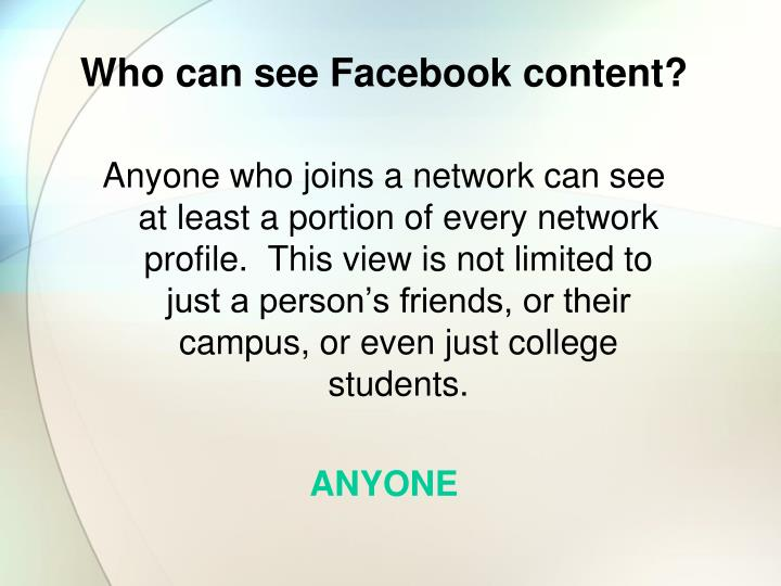 Who can see Facebook content?