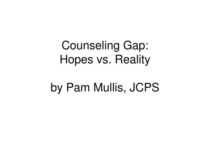 Counseling Gap: