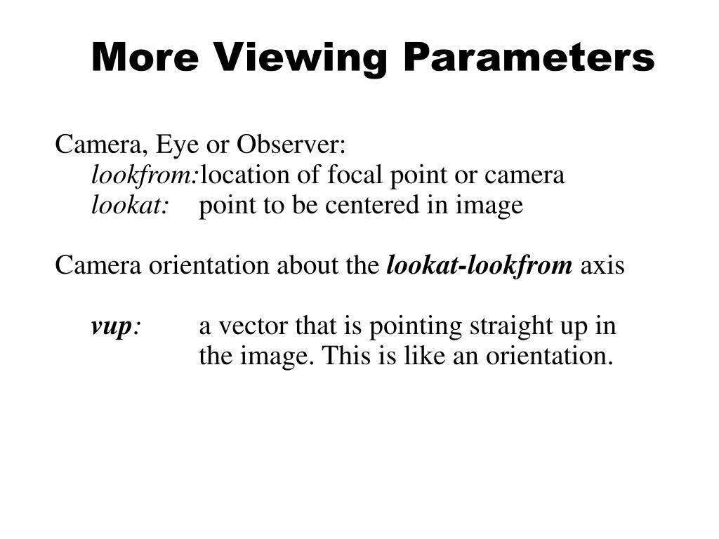 More Viewing Parameters
