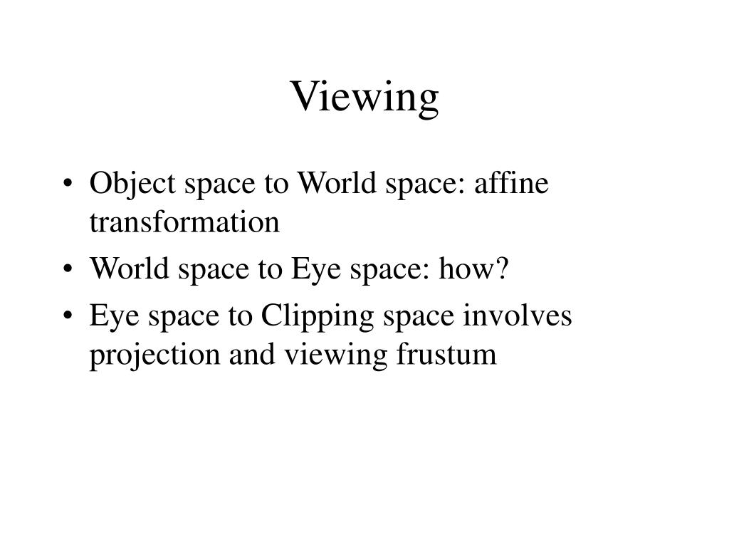 Viewing