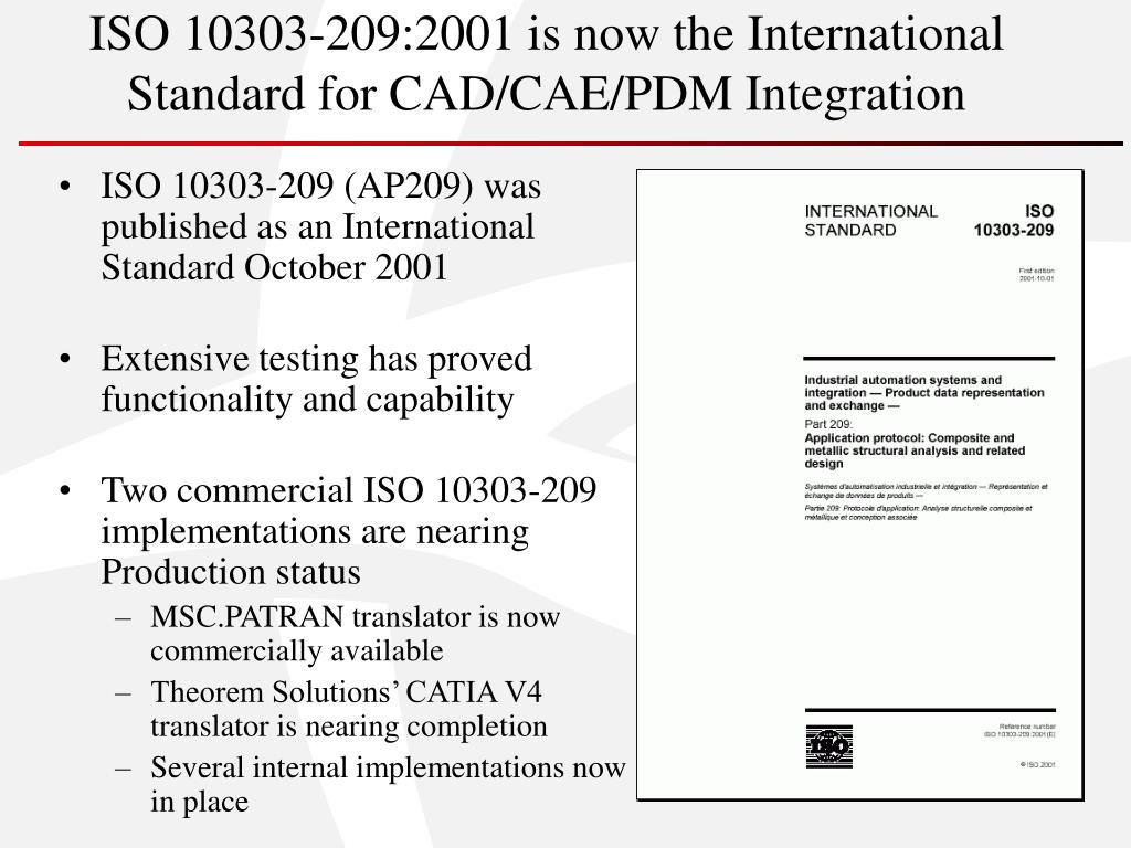 ISO 10303-209:2001 is now the International Standard for CAD/CAE/PDM Integration