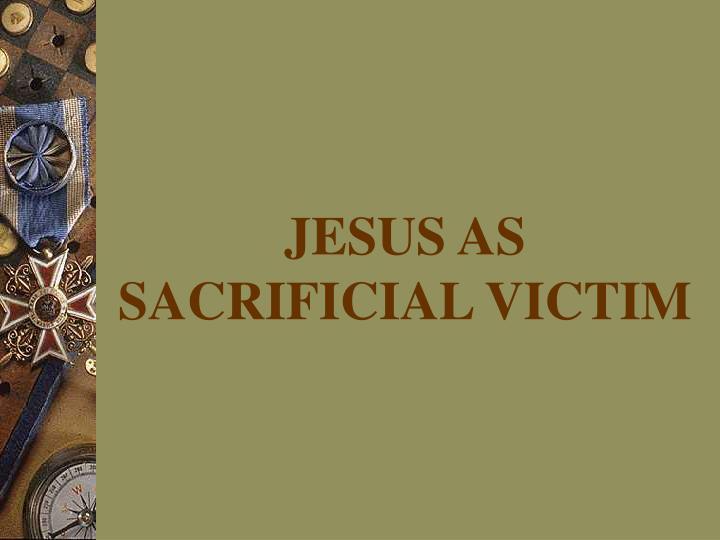 JESUS AS