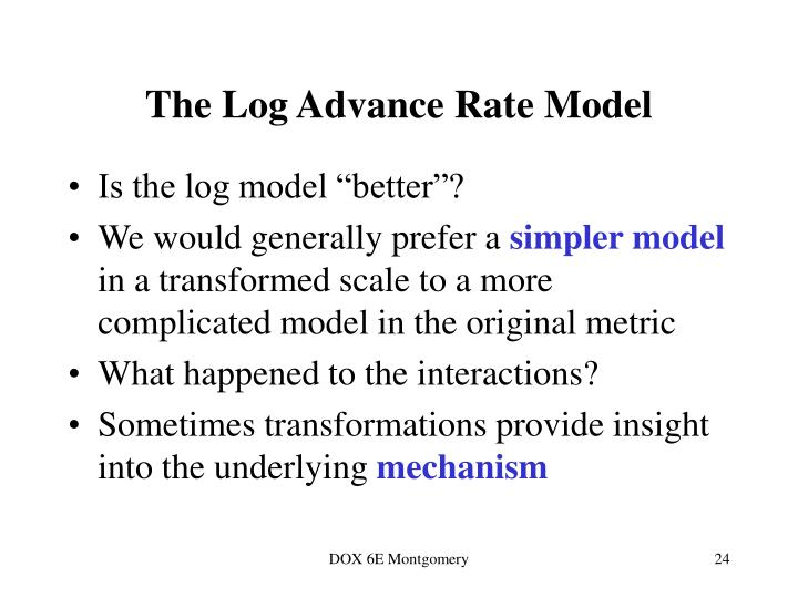 The Log Advance Rate Model
