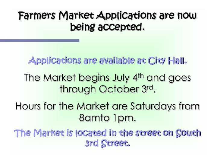 Farmers Market Applications are now being accepted.
