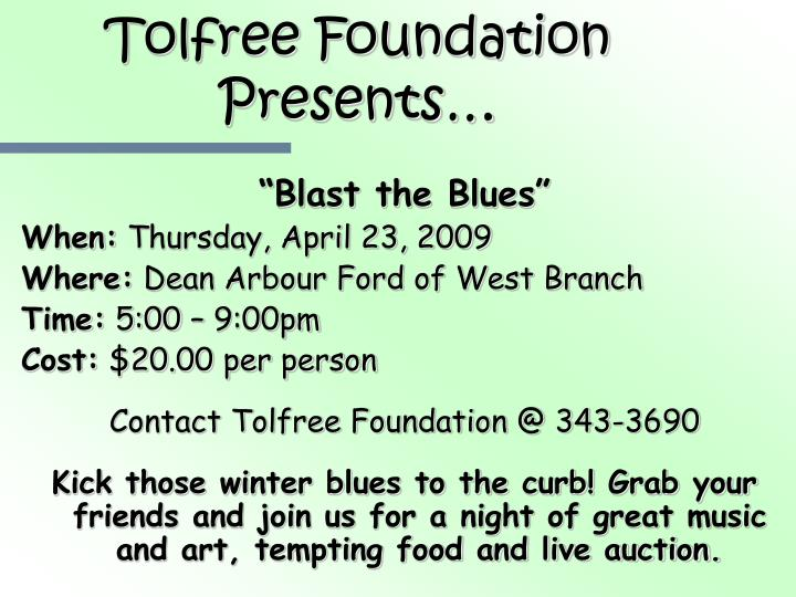 Tolfree Foundation Presents…