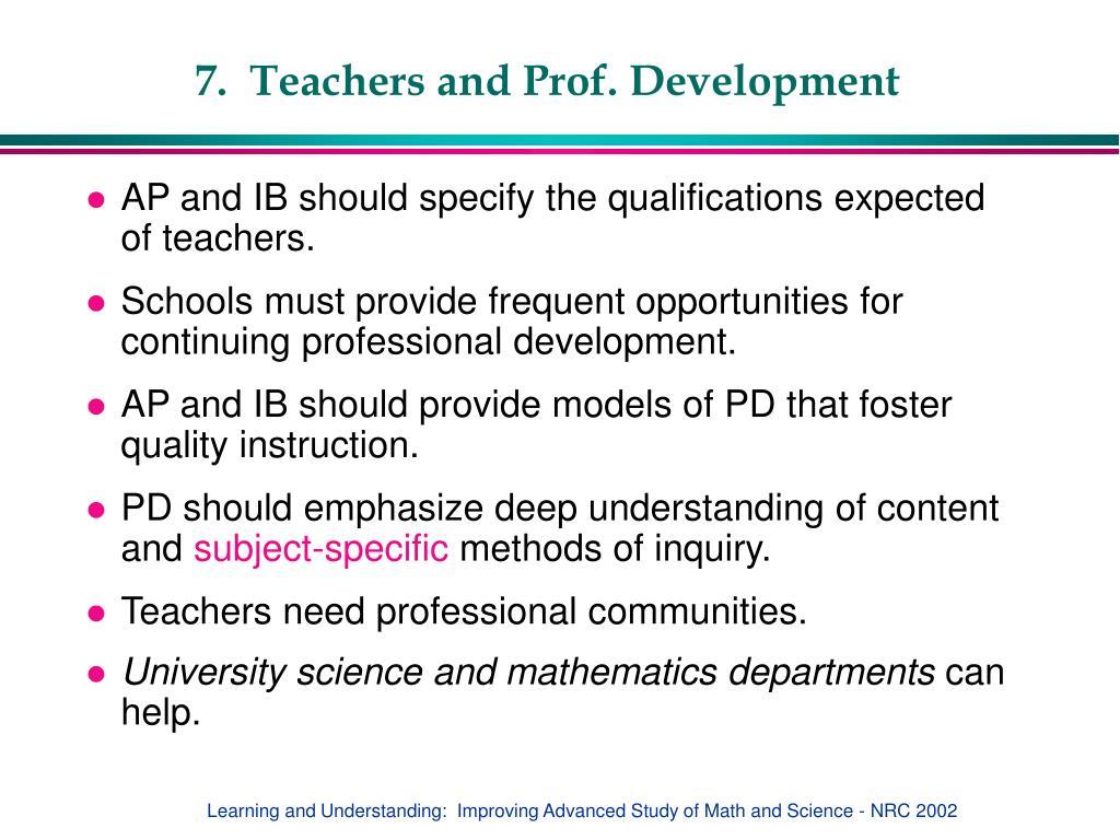 7.  Teachers and Prof. Development