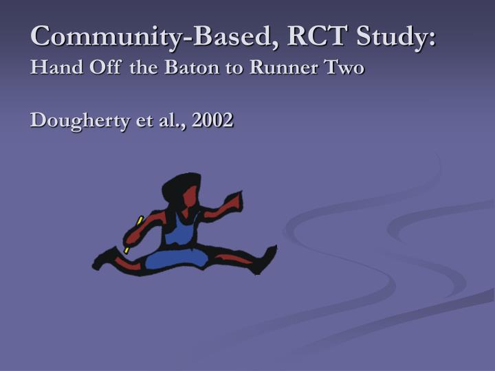 Community-Based, RCT Study: