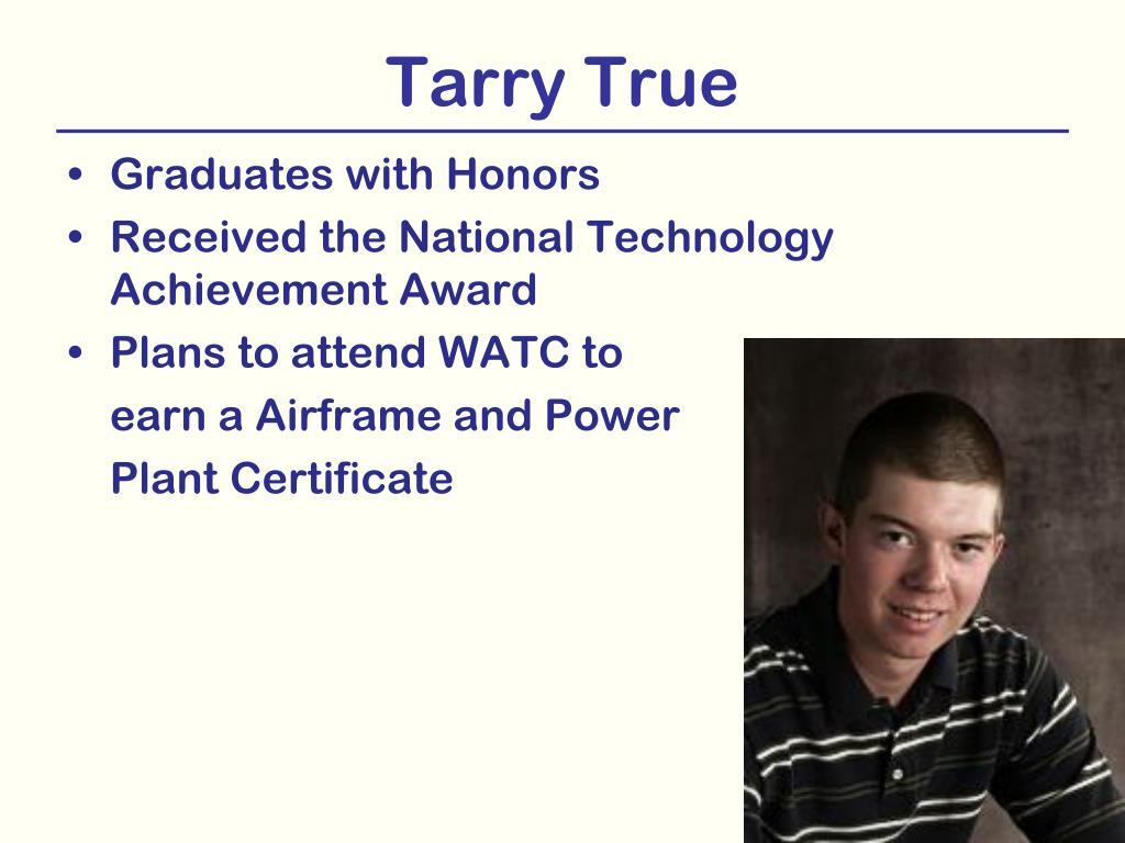 Tarry True