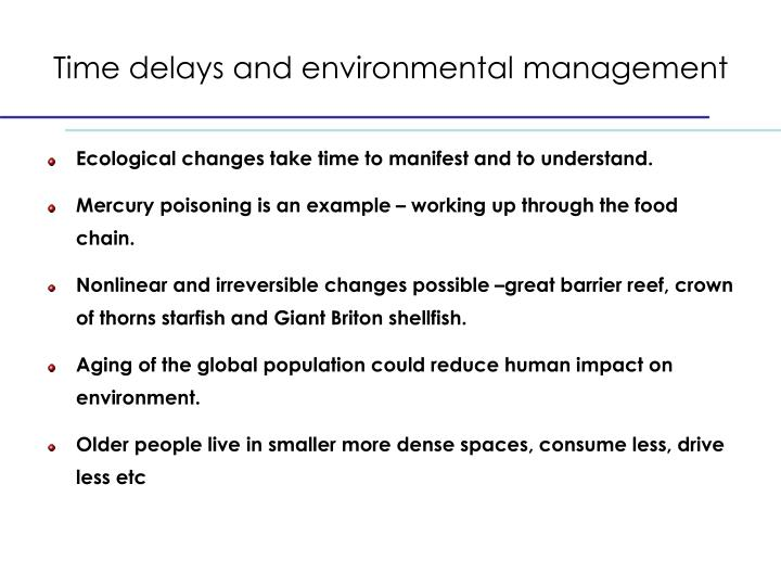 Time delays and environmental management