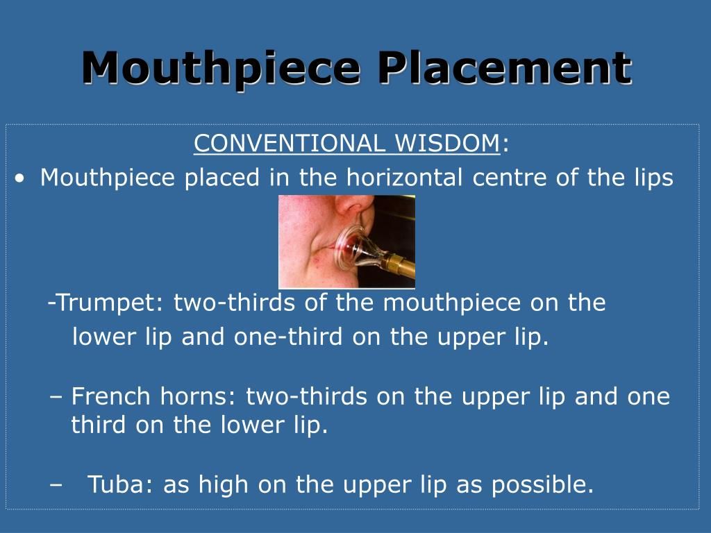Mouthpiece Placement