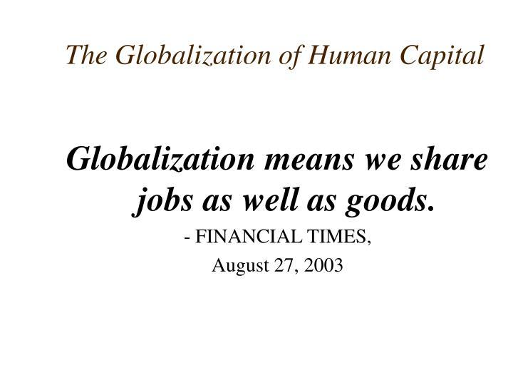 The Globalization of Human Capital