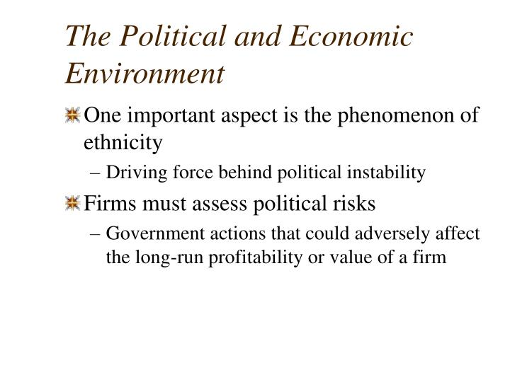 The Political and Economic Environment