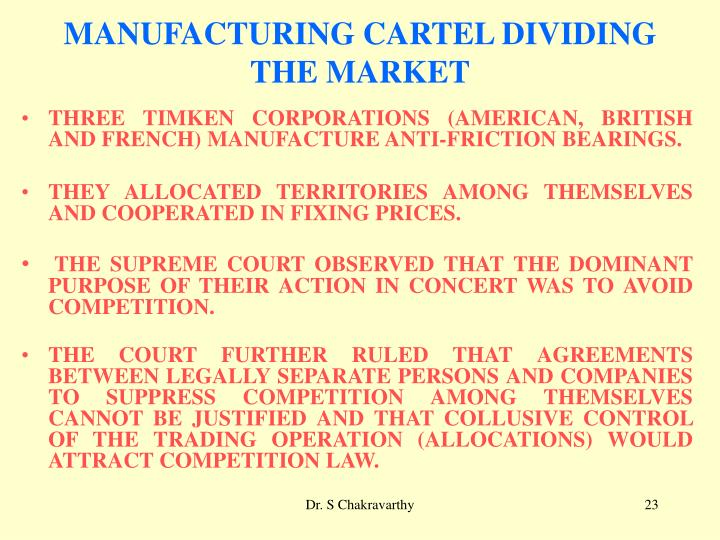 MANUFACTURING CARTEL DIVIDING THE MARKET
