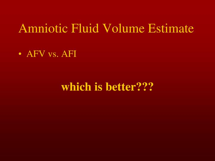 Amniotic Fluid Volume Estimate