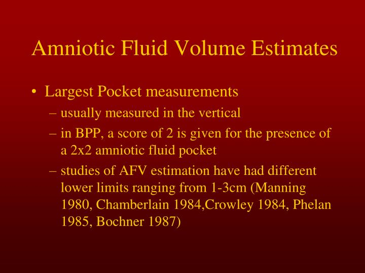 Amniotic Fluid Volume Estimates