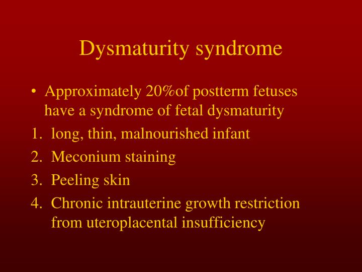 Dysmaturity syndrome