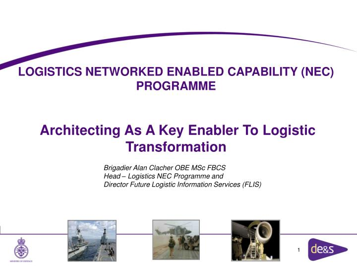 LOGISTICS NETWORKED ENABLED CAPABILITY (NEC) PROGRAMME