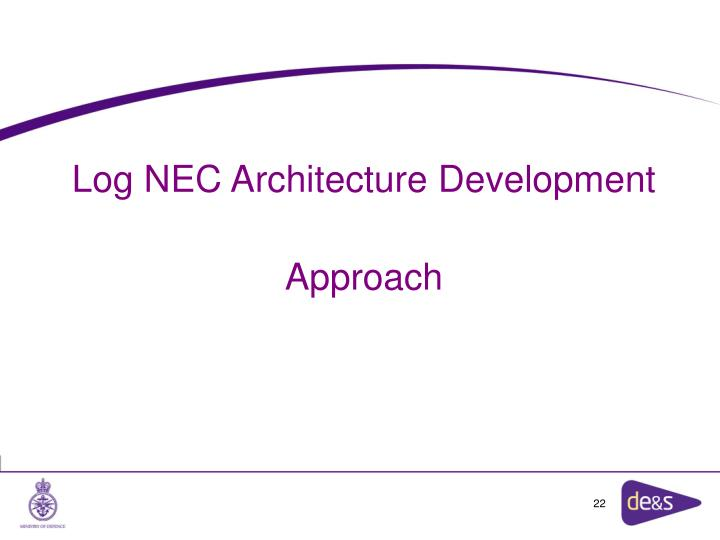Log NEC Architecture Development
