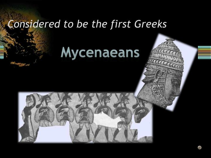 Considered to be the first greeks
