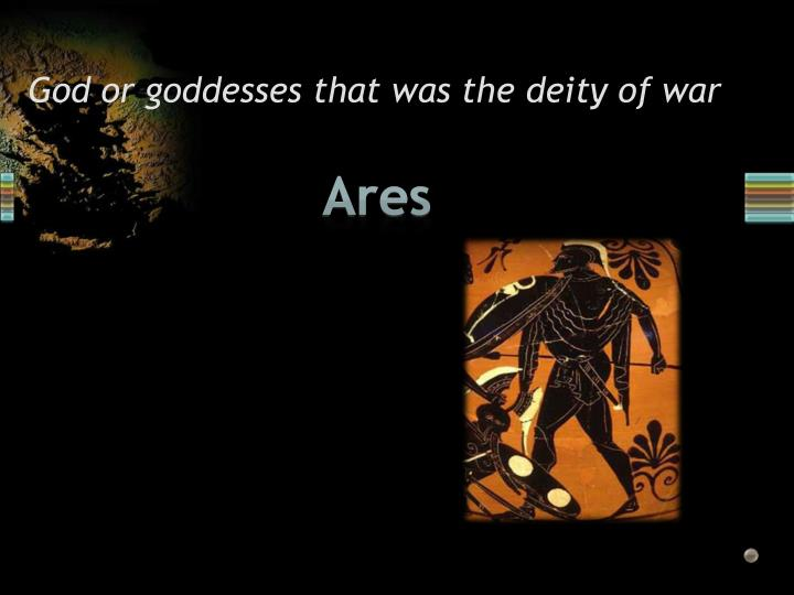 God or goddesses that was the deity of war