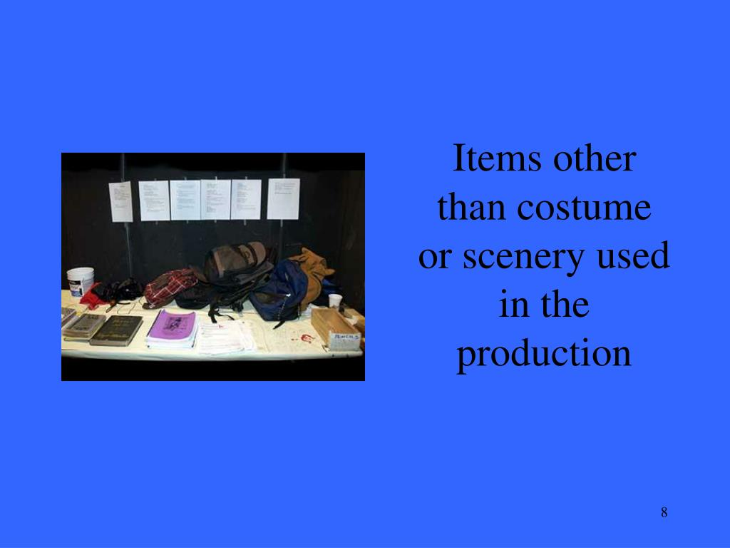 Items other than costume or scenery used in the production