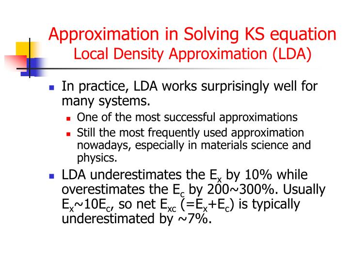 Approximation in Solving KS equation