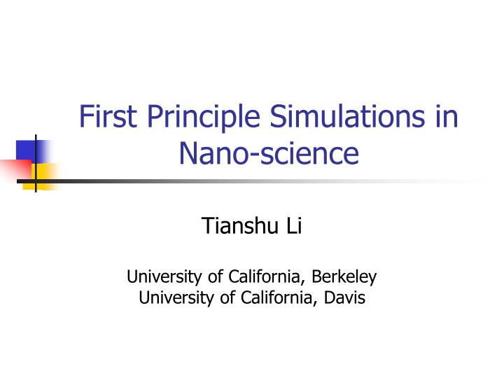 First Principle Simulations in Nano-science