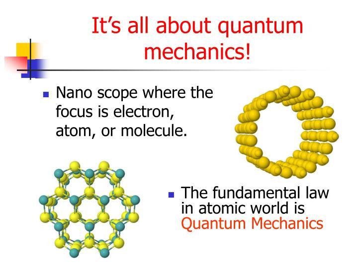 It's all about quantum mechanics!