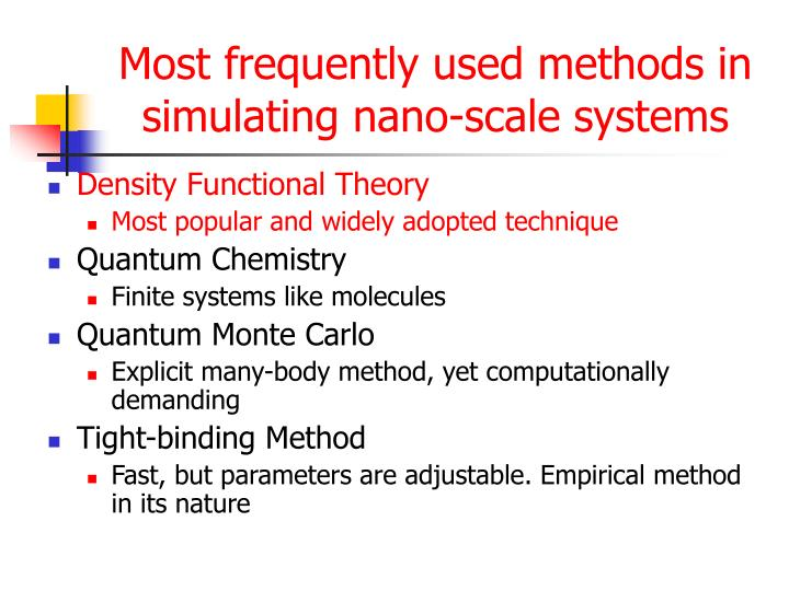 Most frequently used methods in simulating nano-scale systems
