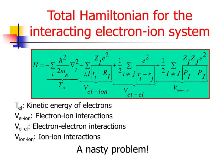 Total Hamiltonian for the interacting electron-ion system