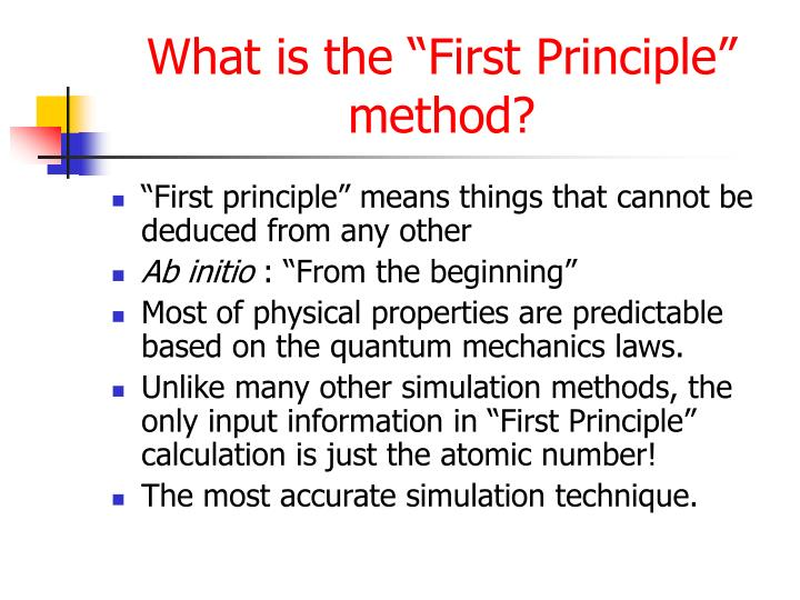 """What is the """"First Principle"""" method?"""