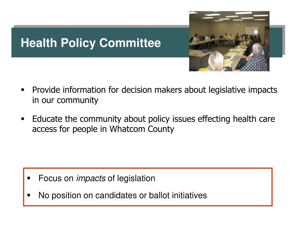 Provide information for decision makers about legislative impacts in our community